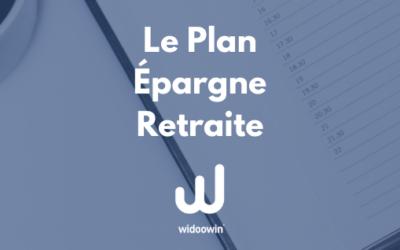 Le Plan Epargne Retraite